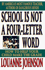 Cover of: School is not a four-letter word | LouAnne Johnson