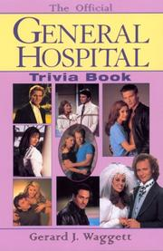 The official General Hospital trivia book by Gerard J. Waggett