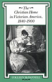 Cover of: The Christian Home in Victorian America, 1840-1900 (Religion in North America) | Colleen McDannell