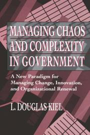 Cover of: Managing chaos and complexity in government | L. Douglas Kiel