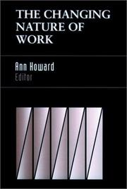 Cover of: The changing nature of work | Ann Howard, editor ; foreword by Sheldon Zedeck.