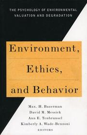 Cover of: Environment, Ethics, and Behavior: The Psychology of Environmental Valuation and Degradation | Max H. Bazerman