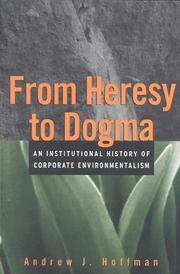 Cover of: From heresy to dogma | Hoffman, Andrew J.