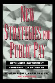 Cover of: New strategies for public pay | Howard W. Risher