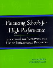 Cover of: Financing schools for high performance: strategies for improving the use of educational resources