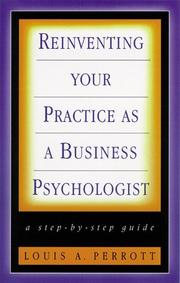 Cover of: Reinventing your practice as a business psychologist | Louis A. Perrott