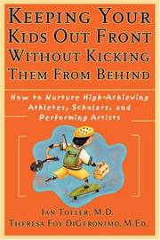 Cover of: Keeping Your Kids Out Front Without Kicking Them From Behind | Ian, M.D. Tofler, Theresa Foy DiGeronimo