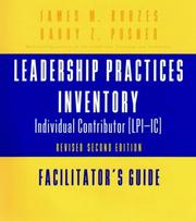 Cover of: The Leadership Practices Inventory-Individual Contributor (LPI-IC)-Facilitator's Guide Package Set, 2nd Edition, Revised, Includes Facilitator's Guide, ... (The Leadership Practices Inventory)