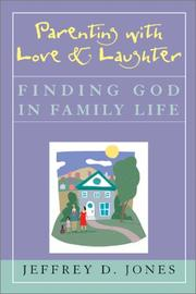 Cover of: Parenting with Love and Laughter | Jeffrey D. Jones
