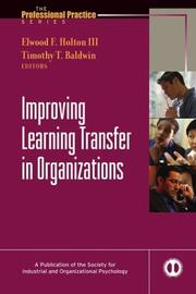 Cover of: Improving Learning Transfer in Organizations | Elwood F., III Holton