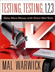 Cover of: Testing, Testing 1, 2, 3: Raise More Money with Direct Mail Tests