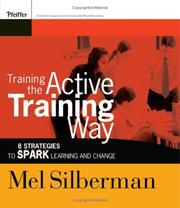 Cover of: Training the active training way | Melvin L. Silberman