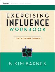 Cover of: Exercising Influence Workbook | B. Kim Barnes