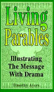 Living parables by T. W. Ayers