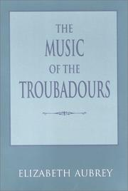 Cover of: The Music of the Troubadours (Music: Scholarship and Performance)