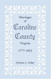 Cover of: Marriages of Caroline County, Virginia, 1777-1853 | Therese A. Fisher