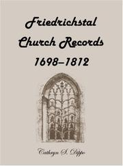 Cover of: Friedrichstal church records, 1698-1812 | Cathryn S. Dippo