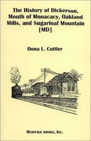 Cover of: The history of Dickerson, Mouth of Monacacy, Oakland Mills, and Sugarloaf Mountain, MD