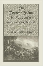Cover of: The French Regime in Wisconsin and the Northwest