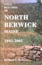 Cover of: Vital records of North Berwick, Maine, 1892-2002 | Richard P. Roberts