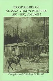 Cover of: Biographies of Alaska-Yukon Pioneers, Volume 5, 1850-1950