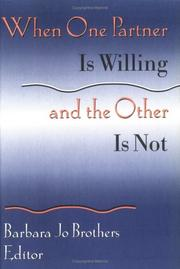 Cover of: When One Partner Is Willing and the Other Is Not (Monograph Published Simultaneously As the Journal of Couples Therapy , Vol 7, No 1) (Monograph Published ... Journal of Couples Therapy , Vol 7, No 1) | Barbara Jo Brothers