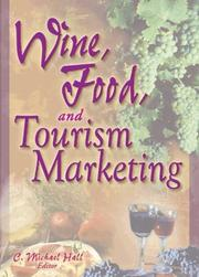 Cover of: Wine, Food, and Tourism Marketing (Journal of Travel & Tourism Marketing, Vol. 14, Numbers 3/4 2003) (Journal of Travel & Tourism Marketing, Vol. 14, Numbers 3/4 2003)