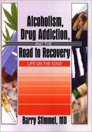 Cover of: Alcoholism, Drug Addiction, and the Road to Recovery