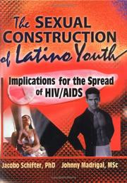 Cover of: The Sexual Construction of Latino Youth | Jacobo Schifter