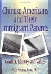 Cover of: Chinese Americans and their immigrant parents