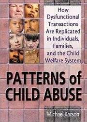 Cover of: Patterns of Child Abuse: How Dysfunctional Transactions Are Replicated in Individuals, Families, and the Child Welfare System
