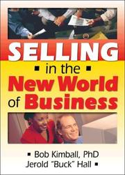 Cover of: Selling in the New World of Business | Bob Kimball