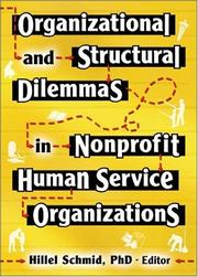 Cover of: Organizational and Structural Dilemmas in Nonprofit Human Service Organizations (Monograph Published Simultaneously as Administration in Soci) (Monograph ... Simultaneously as Administration in Soci) | Hillel, Ph.D. Schmid