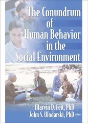 Cover of: The Conundrum Of Human Behavior In The Social Environment (Published Simultaneously as the Journal of Human Behavior in) (Published Simultaneously as the Journal of Human Behavior in) |
