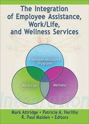Cover of: The integration of employee assistance, work/life, and wellness services |