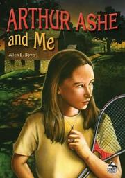 Cover of: Arthur Ashe and Me (Summit Books) | Allen B. Boyer