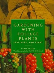 Cover of: Gardening with foliage plants: leaf, bark, and berry