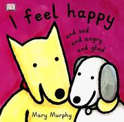 Cover of: I feel happy, and sad, and angry, and glad