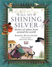 Cover of: All my shining silver: stories of values from around the world