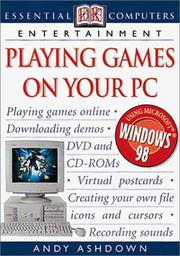 Cover of: Playing Games in Your Pc (Essential Computers) | Adele Hayward