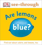 Cover of: Are Lemons Blue? (DK See-Through) |