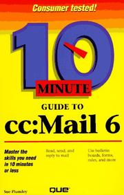 Cover of: 10 minute guide to cc:Mail 6