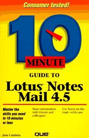 Cover of: 10 minute guide to Lotus Notes Mail 4.5 | Jane Calabria