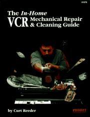 Cover of: The in-home VCR mechanical repair & cleaning guide
