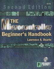 The microcontroller beginner's handbook by Lawrence A. Duarte