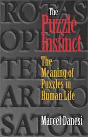 Cover of: The Puzzle Instinct: The Meaning of Puzzles in Human Life