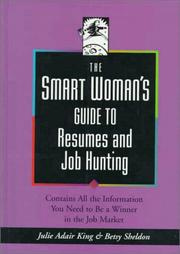 The smart woman's guide to resumes and job hunting by Julie Adair King