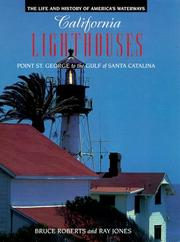 California Lighthouses: Point St. George to the Gulf of Santa Catalina (Lighthouse Series : the Life and History of Americas Waterways)