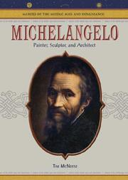 Cover of: Michelangelo: painter, sculptor, and architect