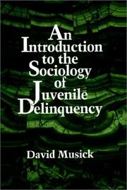 Cover of: An introduction to the sociology of juvenile delinquency | David Musick